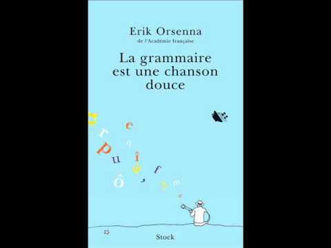 La grammaire est une chanson douce, lecture par Erik Orsenna