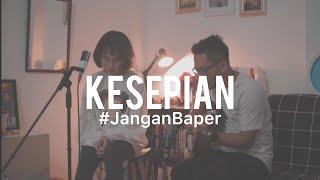 Download #JanganBaper Vierra - Kesepian (Cover) feat. Ingrid Tamara