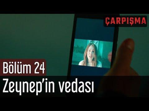 Çarpışma 24. Bölüm (Final) - Zeynep'in Vedası
