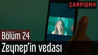 Çarpışma 24 Bölüm Final Zeynep& 39 in Vedası