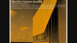 five corners quintet - trading eights