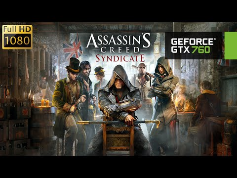 GTX 760 | Assassin's Creed Syndicate |