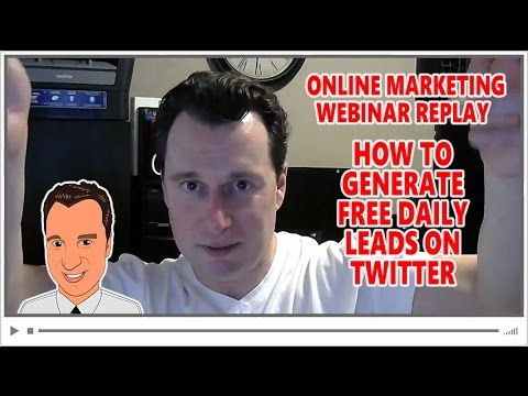 How to Generate Free Daily Leads on Twitter - Online Marketing Webinar