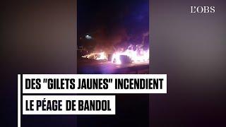 """Des """"gilets jaunes"""" incendient le péage de Bandol"""