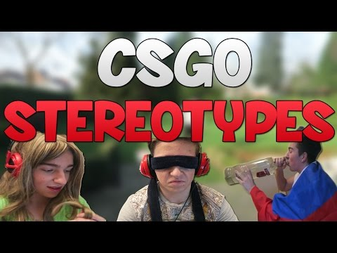 CS:GO - Stereotypes!