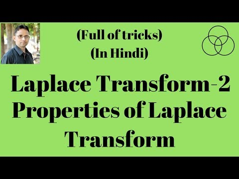 Properties of Laplace Transform (Signals and Systems, Lecture-20) by SAHAV SINGH YADAV