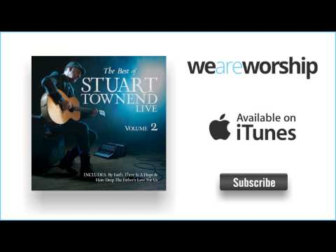 Stuart Townend - How Deep the Father's Love For Us (Live)