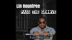 Pass The Groove NEW Lin Rountree Single