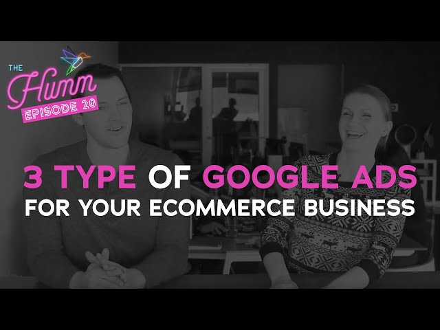 Getting to Know The Types of Google Ads - The Humm Episode 20