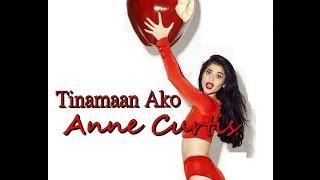 Repeat youtube video Tinamaan Ako - Anne Curtis (Lyrics)