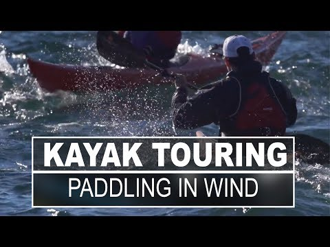 Kayak Touring   How to Deal with Wind While Paddling