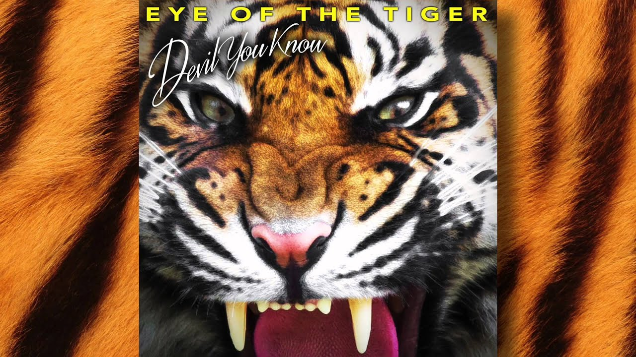 Eye Of The Tiger Pics devil you know - eye of the tiger (official track) - youtube