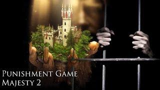Punishment Game: Majesty 2 Monster Kingdom Part 01