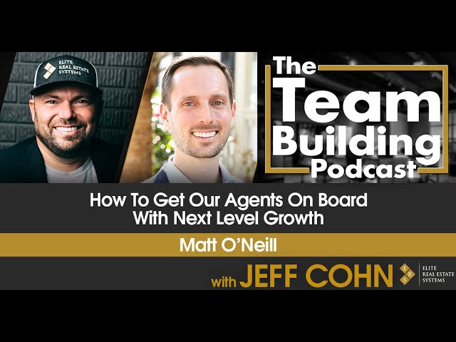 How To Get Our Agents On Board With Next Level Growth w/ Matt O'Neill