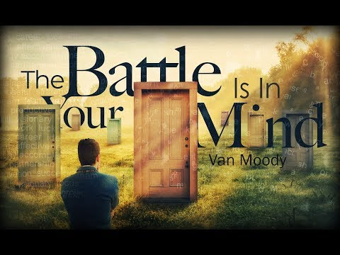 THE BATTLE IS IN YOUR HEAD! ~ Van Moody   Christian Inspiration & Motivation (2019)
