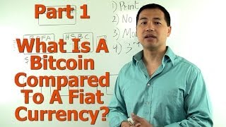 Part #1 - What Is Bitcoin Compared To Fiat Currency? (Bitcoin For Non-Technical People) - By Tai Zen