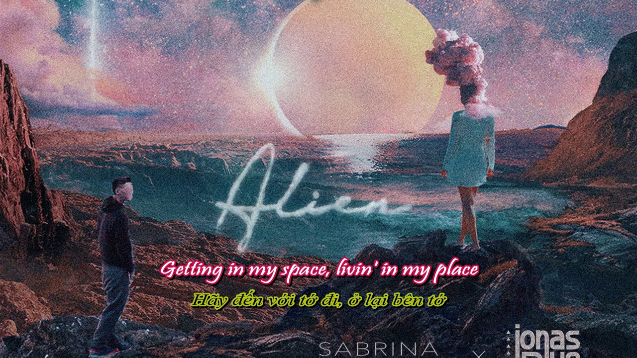 [ Vietsub+lyrics ] Alien - Sabrina Carpenter, Jonas Blue