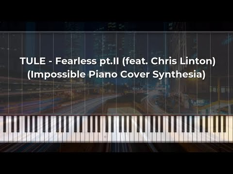 TULE  - Fearless Pt.II (feat  Chris Linton) (Impossible Piano Cover Synthesia)