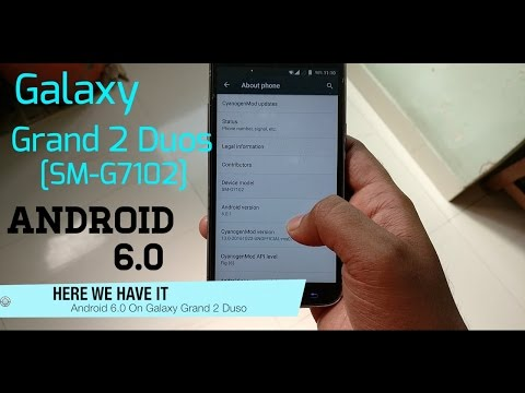 Installing Android 6.0 On Galaxy Grand 2 Duos [SM-G7102] [Stable]