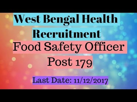 179 Food Safety Officer By West Bengal Health Recruitment  Govt. job 2017