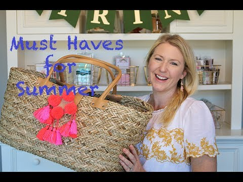 Must Haves for Summer!