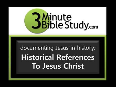 3 Minute Bible Study: Documenting Jesus In History