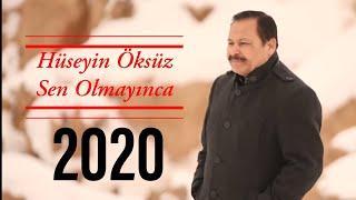 Hüseyin Öksüz Sen Olmayınca 2020