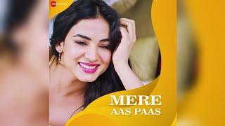 Full Song Mere Aas Paas Yasser Desai Jyotica Tangri Mere Aas Paas Full Song Mere Aas Paas Hi Rehna 