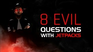 8 Evil Questions : Jetpacks