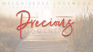 Precious Moments (Tabernacle Worship)    Prayer • Worship • Intercession