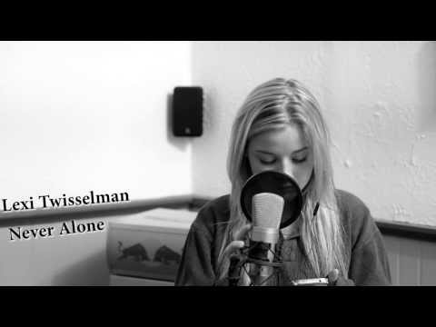 Lady Antebellum - Never Alone || Lexi Twisselman Cover ||