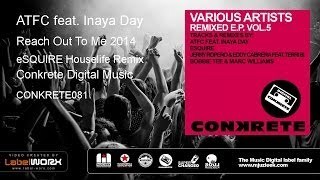 ATFC feat. Inaya Day - Reach Out To Me 2014 (eSQUIRE Houselife Remix)