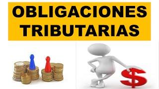 Qué son las Obligaciones Tributarias