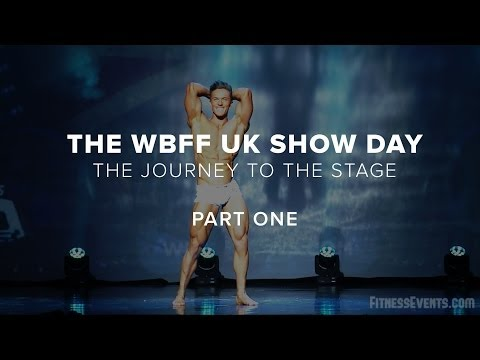 The WBFF UK Show Day - The Journey To The Stage - Part One