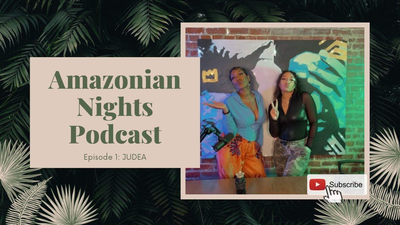 Amazonian Nights Podcast | Episode 1 | Judea