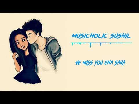 Miss You Ena Sara  Lyrics  Musicholic Sushil