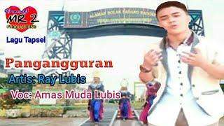 PANGANGGURAN REMIX - Lagu Tapsel - RAY LUBIS