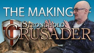 The Making Of Stronghold Crusader
