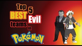 Top 5 Evil Teams in Pokemon