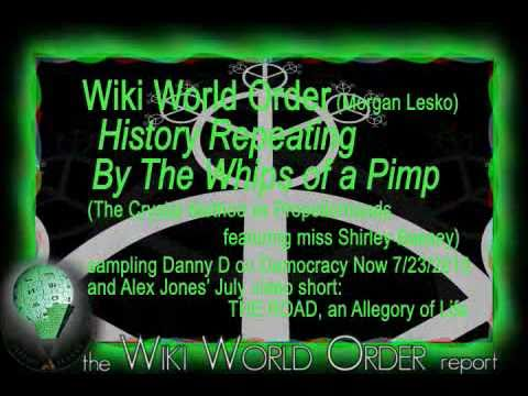 Wiki World Order Music: History Repeating By The Whips Of A Pimp