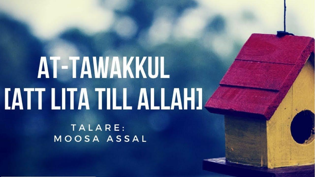 at-Tawakkul - Att lita till Allâh | Muslimappen