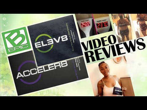 B-Epic Elev8/Acceler8 Reviews (Vol. 1)