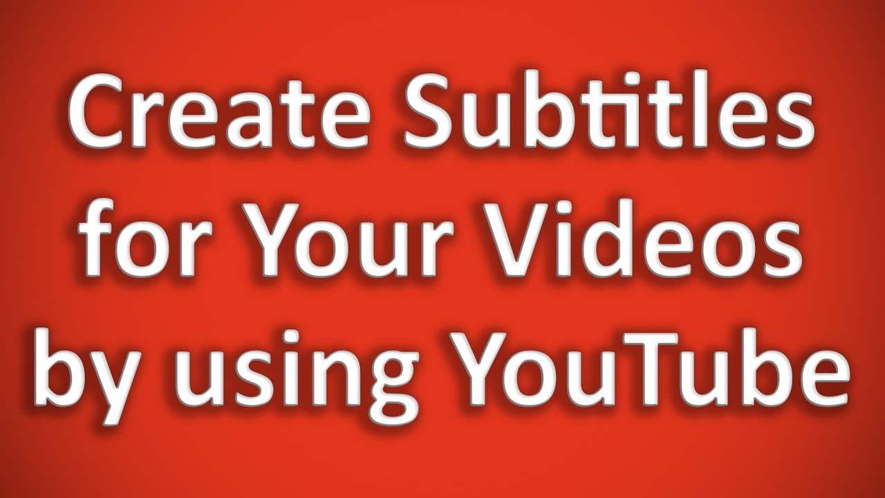 how to create subtitles on youtube