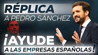 Réplica a Pedro Sánchez: ¡Ayude a las empresas españolas!