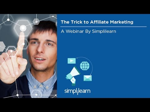 The Trick To Affiliate Marketing | Affiliate Marketing  For Beginners | Simplilearn