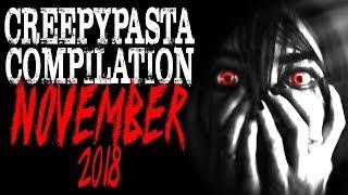 November 2018 Compilation | CreepyPasta Storytime