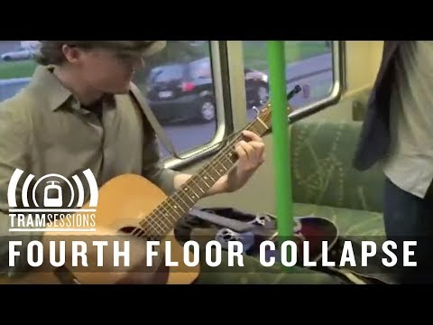 Fourth Floor Collapse - Stories Unglued | Tram Sessions