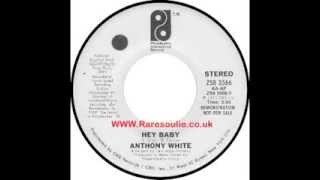Anthony White   Hey Baby   Raresoulie