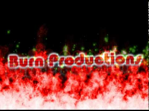 Burn Productions Intro