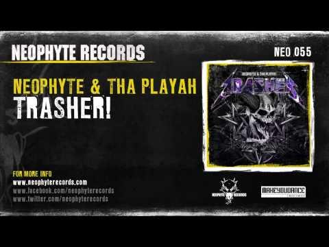 Neophyte & Tha Playah - Trasher! (NEO055)